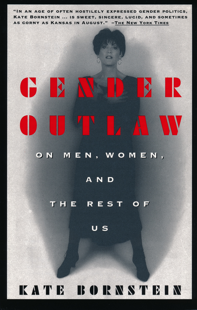 Kate Bornstein: Gender Outlaw, 1995.