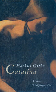 Markus Orths: Catalina, 2005.