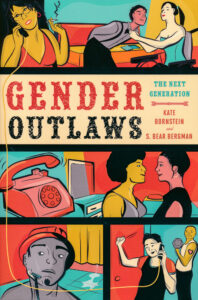 Kate Bornstein: Gender Outlaws, 2010.