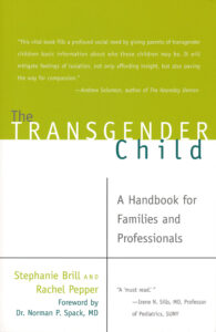 Brill, Pepper: The Transgender Child, 2008.